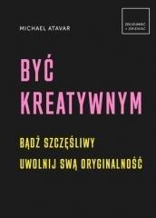 Być kreatywnym - okładka książki