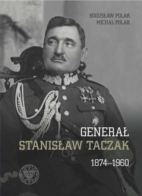 Generał Stanisław Taczak 1874-1960 - okładka książki