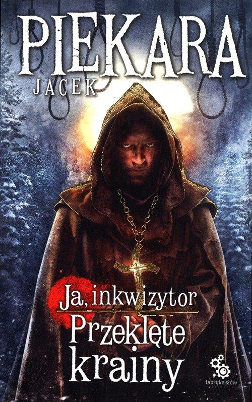 Ja, inkwizytor. Przeklęte krainy - okładka książki