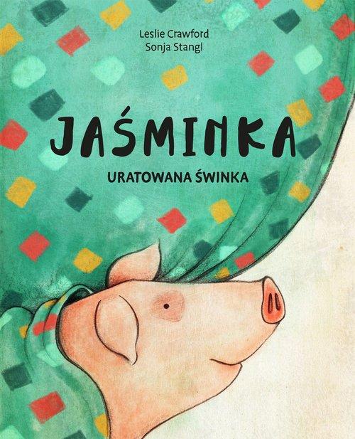 Jaśminka, uratowana świnka - okładka książki
