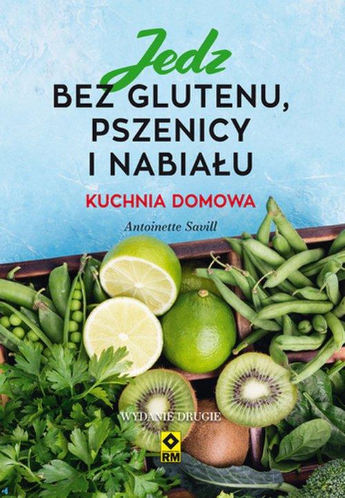 Jedz bez glutenu, pszenicy i nabiału. - okładka książki