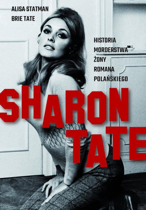 Sharon Tate. Historia morderstwa - okładka książki