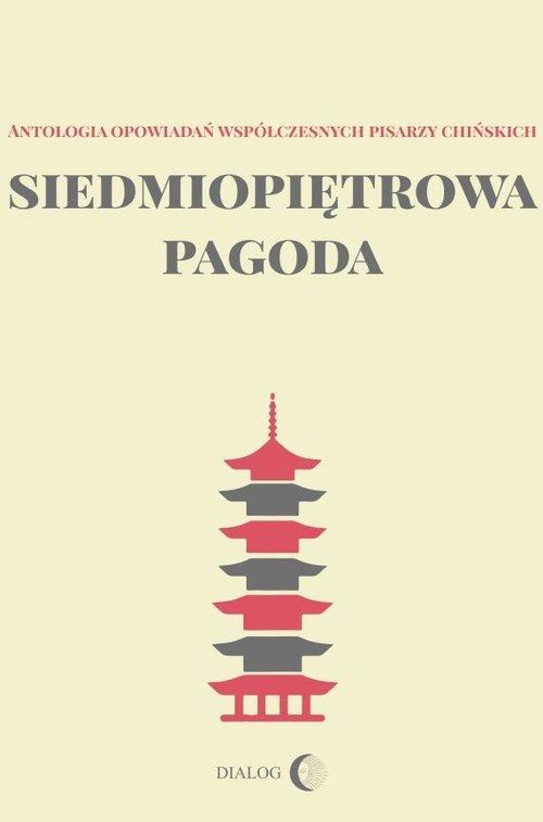 Siedmiopiętrowa pagoda. Antologia - okładka książki