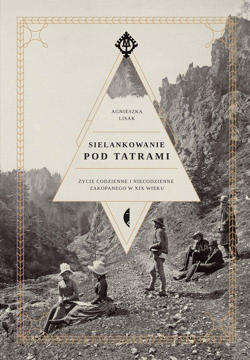 Sielankowanie pod Tatrami. Życie - okładka książki