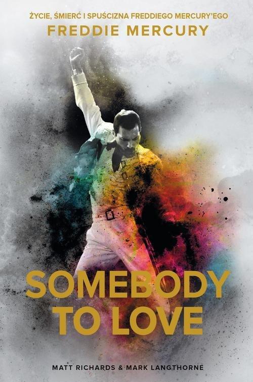 Somebody to Love. Życie, śmierć - okładka książki