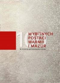 100 wybitnych postaci Warmii i - okładka książki