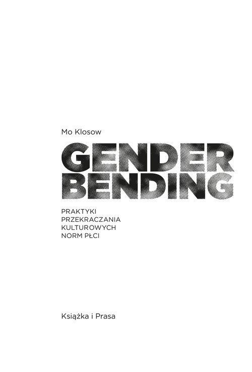 Genderbending. Praktyki przekraczania - okładka książki