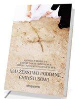Małżeństwo poddane Chrystusowi - okładka książki