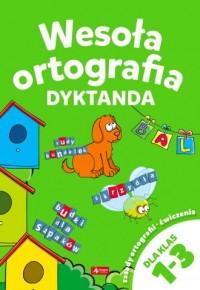 Wesoła ortografia. Dyktanda 1-3 - okładka książki
