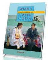 Wiara czyni cuda cz. 1 - okładka książki