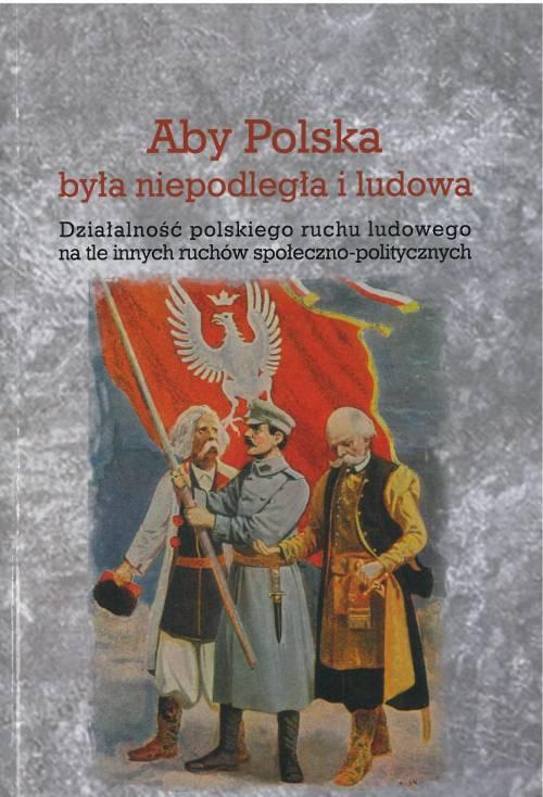 Aby Polska była niepodległa i Ludowa. - okładka książki