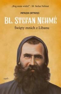 Bł. Stefan Nehme. Święty mnich - okładka książki