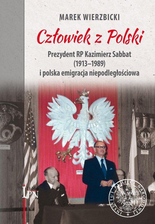 Człowiek z Polski. Prezydent Kazimierz - okładka książki