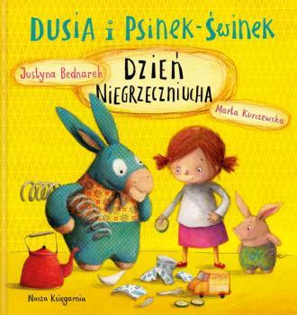 Dusia i Psinek-Świnek. Dzień Niegrzeczniucha - okładka książki