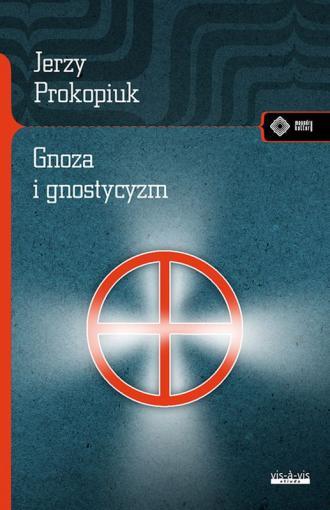 Gnoza i gnostycyzm. Seria: Meandry - okładka książki