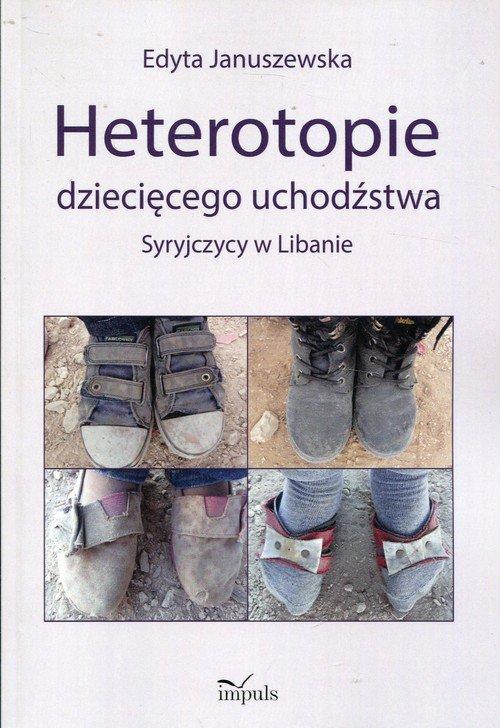 Heterotopie dziecięcego uchodźstwa. - okładka książki