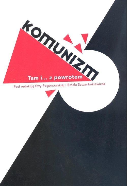 Komunizm. Tam i... z powrotem - okładka książki