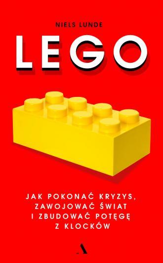 Lego. Jak pokonać kryzys, zawojować - okładka książki