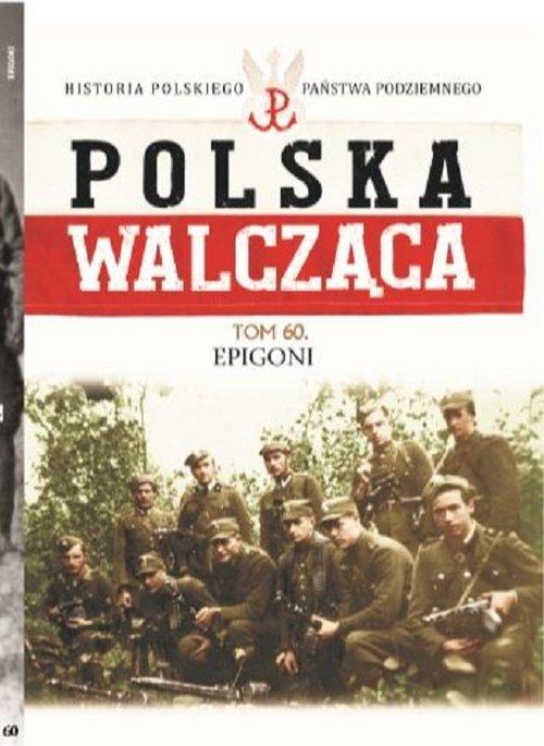 Polska Walcząca Tom 60. Epigoni - okładka książki