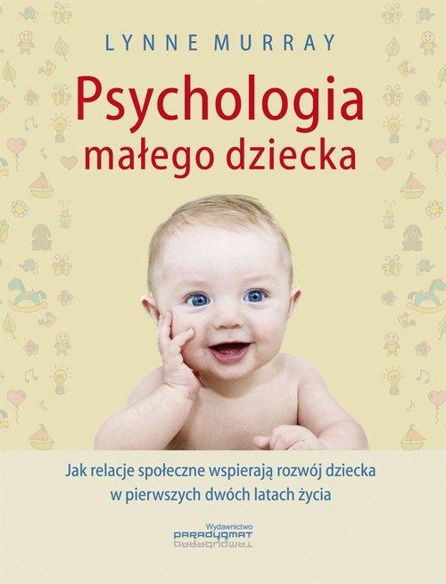 Psychologia małego dziecka. Jak - okładka książki