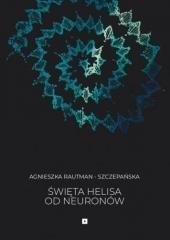 Święta Helisa od Neuronów - okładka książki
