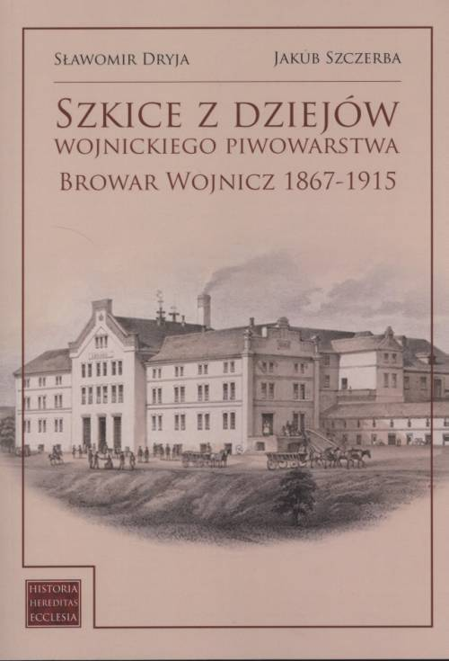 Szkice z dziejów wojnickiego piwowarstwa. - okładka książki