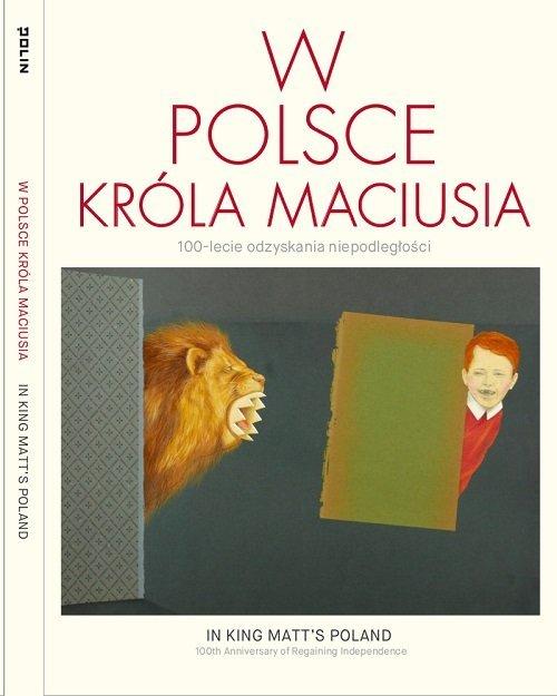 W Polsce króla Maciusia 100-lecie - okładka książki