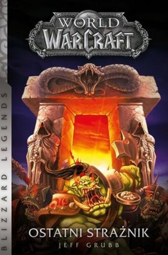 World of WarCraft: Ostatni strażnik - okładka książki