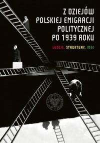 Z dziejów polskiej emigracji politycznej - okładka książki