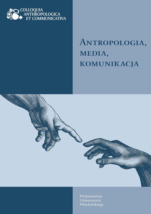 Antropologia, media, komunikacja - okładka książki
