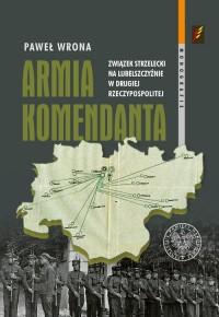 Armia Komendanta. Związek Strzelecki - okładka książki