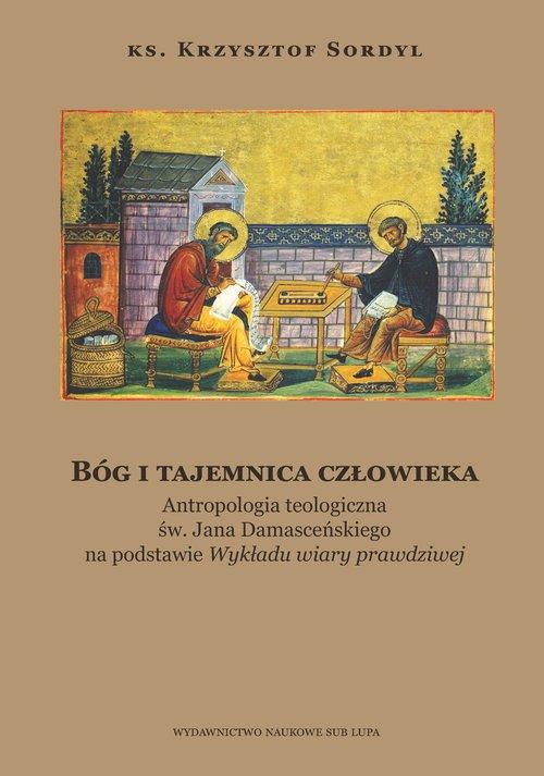 Bóg i tajemnica czlowieka. Antropologia - okładka książki