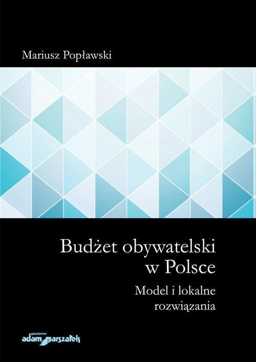 Budżet obywatelski w Polsce. Model - okładka książki