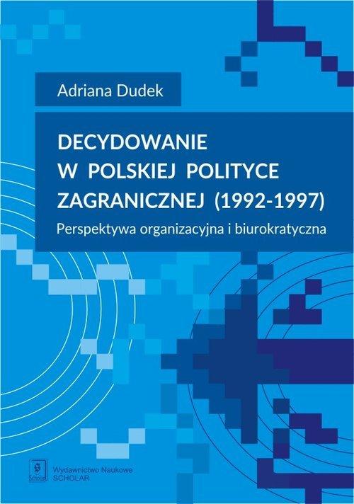 Decydowanie w polskiej polityce - okładka książki