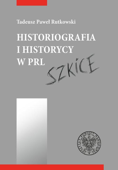 Historiografia i historycy w PRL. - okładka książki