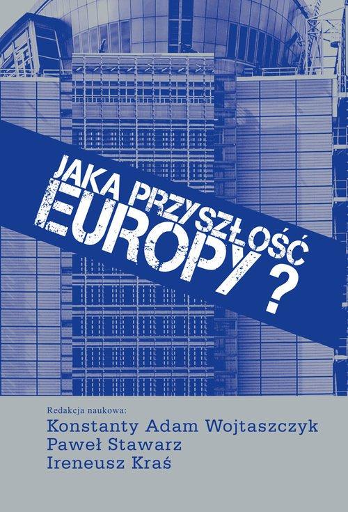 Jaka przyszłość Europy? - okładka książki