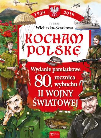 Kocham Polskę. Wydanie Pamiątkowe. - okładka książki