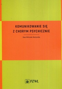 Komunikowanie się z chorym psychicznie - okładka książki