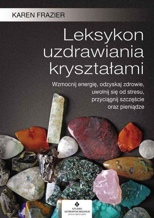 Leksykon uzdrawiania kryształami - okładka książki