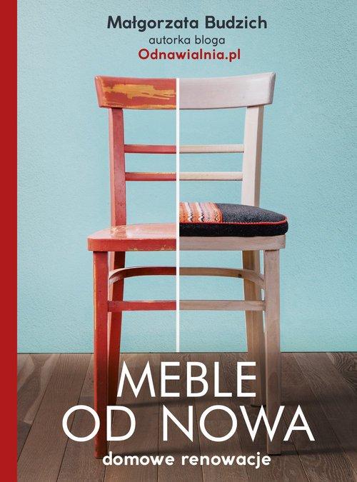 Meble od nowa. Domowe renowacje - okładka książki