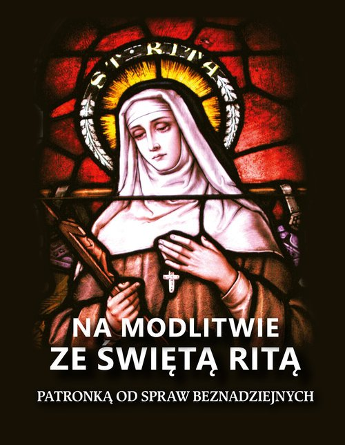 Na modlitwie ze świętą Ritą. Patronką - okładka książki