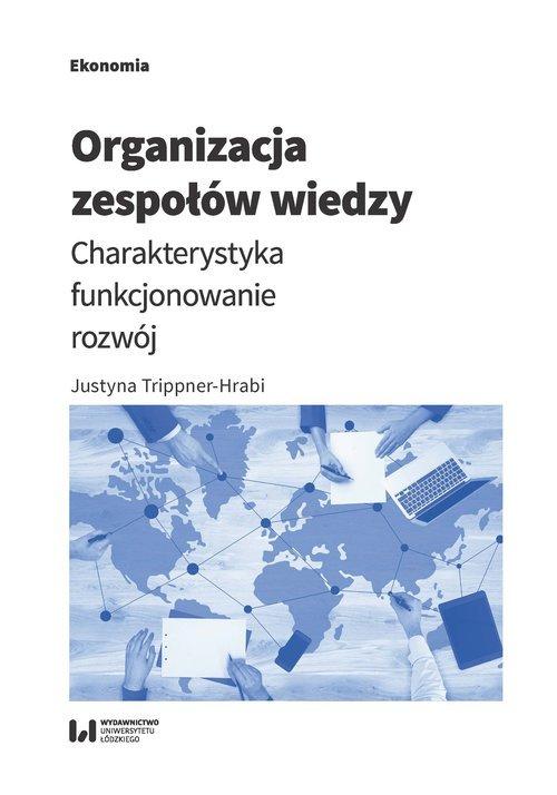 Organizacja zespołów wiedzy. Charakterystyka, - okładka książki