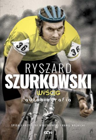 Ryszard Szurkowski. Wyścig. Autobiografia - okładka książki