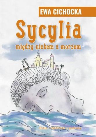 Sycylia miedzy niebem a morzem - okładka książki