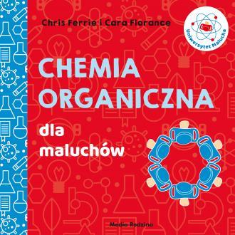 Uniwersytet malucha. Chemia organiczna - okładka książki