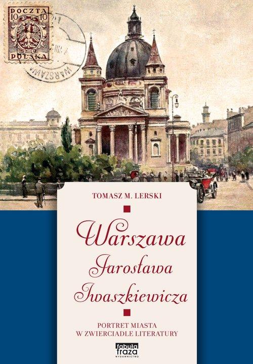 Warszawa Jarosława Iwaszkiewicza. - okładka książki