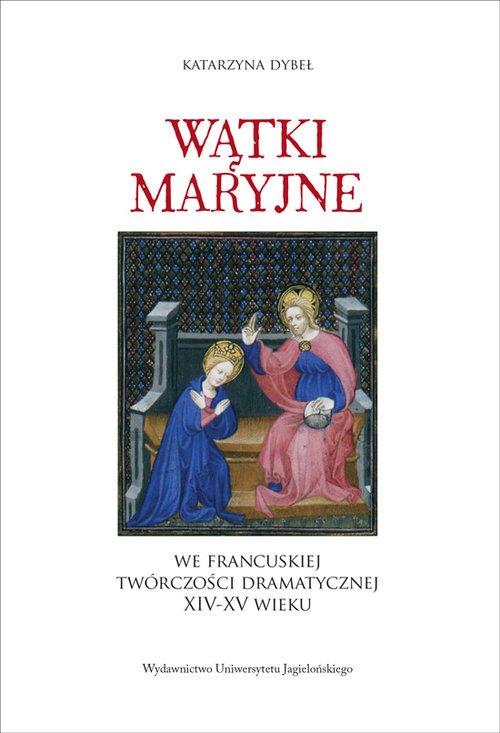 Wątki maryjne we francuskiej twórczości - okładka książki