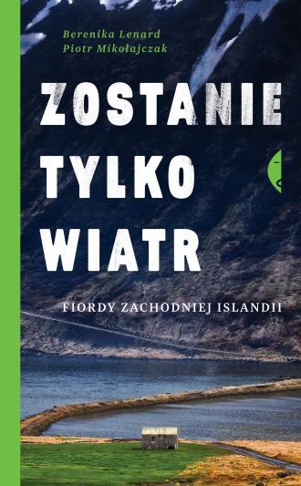Zostanie tylko wiatr. Fiordy zachodniej - okładka książki