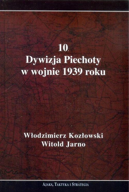 10. Dywizja Piechoty w wojnie 1939 - okładka książki