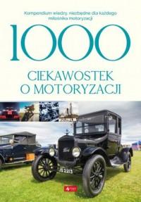 1000 ciekawostek o motoryzacji - okładka książki